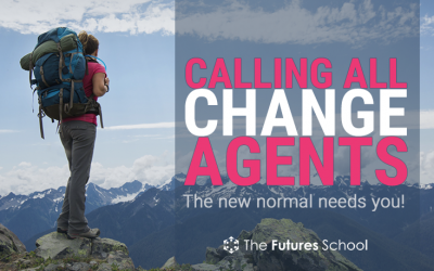 Calling All Change Agents: The New Normal Needs You
